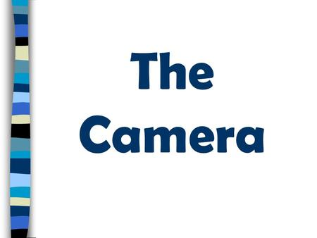 The Camera. Photography is all about how light interacts with film and with paper. Cameras are designed to control the amount of light that reaches film.
