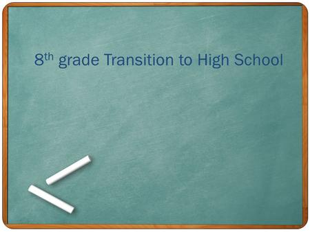 8 th grade Transition to High School. Important dates January 12 th – Doerre Counselors introduce 4 year plans and review endorsements through Math class.