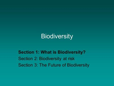 Biodiversity Section 1: What is Biodiversity?