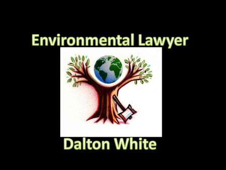 They give legal representation to those who are effected by any-type of environmental problem. Such as the Marcellus Shale Gas Drilling in the state of.