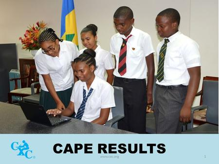 CAPE RESULTS www.cxc.org1. CAPE REGIONAL CANDIDATE AND SUBJECT ENTRIES 2010-2014.