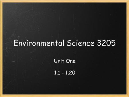 Environmental Science 3205 Unit One 1.1 - 1.20. biosphere a complex system of living things that interact with each other and extend into the geosphere,