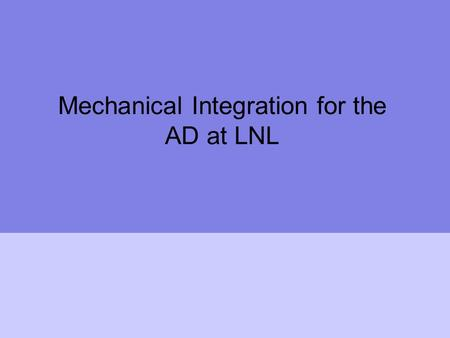 Mechanical Integration for the AD at LNL. Overview New reaction chamber and beam-line Telescopic Beam Line Beam Dump Summary.