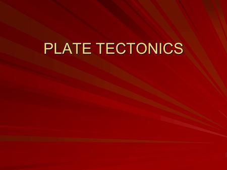 PLATE TECTONICS. SCIENTIFIC METHOD Observations (Facts) Hypothesis (Interpretation – incompletely tested) Testing (More critical observations) SCIENTIFIC.