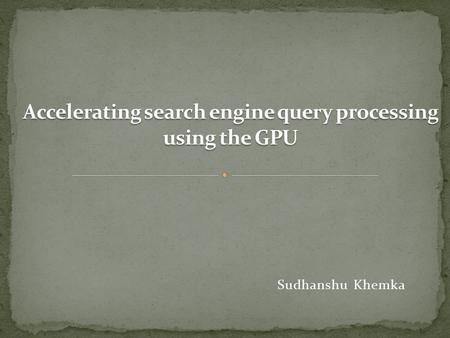Sudhanshu Khemka.  Treats each document as a vector with one component corresponding to each term in the dictionary  Weight of a component is calculated.
