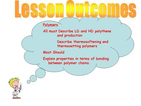 Lesson Outcomes Polymers