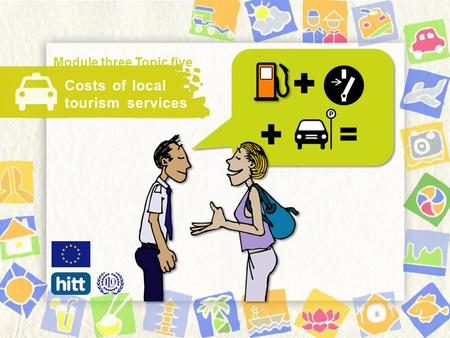 Costs of local tourism services Module three Topic five.