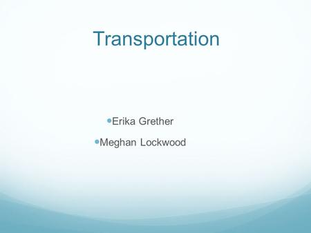 Transportation Erika Grether Meghan Lockwood. How Have US Driving Habits Changed Since 1970?