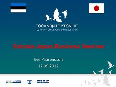 Estonia-Japan Business Seminar Eve Päärendson 12.09.2012.