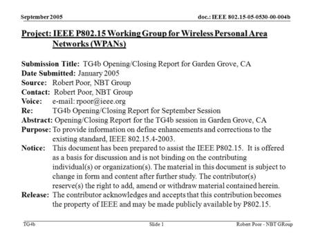 Doc.: IEEE 802.15-05-0530-00-004b TG4b September 2005 Robert Poor - NBT GRoupSlide 1 Project: IEEE P802.15 Working Group for Wireless Personal Area Networks.