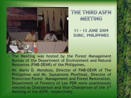  The Meeting was hosted by the Forest Management Bureau of the Department of Environment and Natural Resources (FMB-DENR) of the Philippines,  Mr. Marlo.