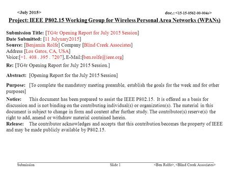 Doc.: Submission, Slide 1 Project: IEEE P802.15 Working Group for Wireless Personal Area Networks (WPANs) Submission Title: [TG4r Opening Report for July.