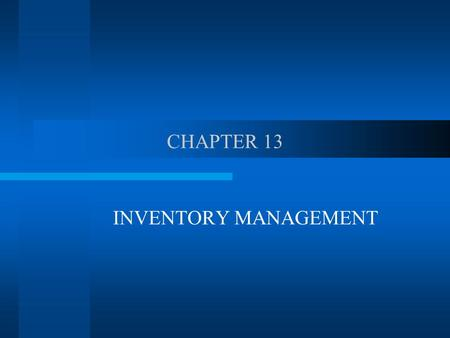 CHAPTER 13 INVENTORY MANAGEMENT. THE CONCEPTS Crucial for low profit margin, low cost strategy Determining appropriate inventory level by conflicting.