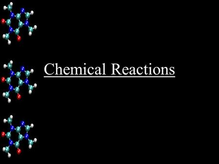 Chemical Reactions. Physical and Chemical Changes A is any change that does not alter the identity of a substance physical change Matter can change in.