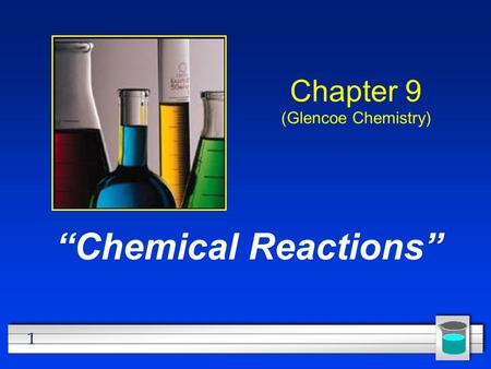 "1 Chapter 9 (Glencoe Chemistry) ""Chemical Reactions"""