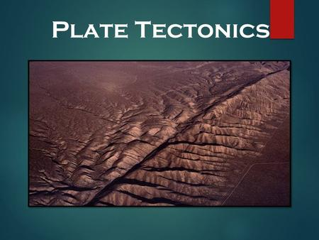 Plate Tectonics. II. Restless Continents A. Alfred Wegener  1. Alfred Wegener proposed the hypothesis of continental drift in the early 1900s.  2. Continental.