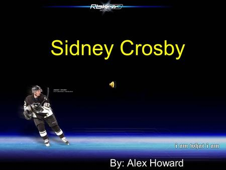 Sidney Crosby By: Alex Howard. Full name: Sidney Patrick Crosby.