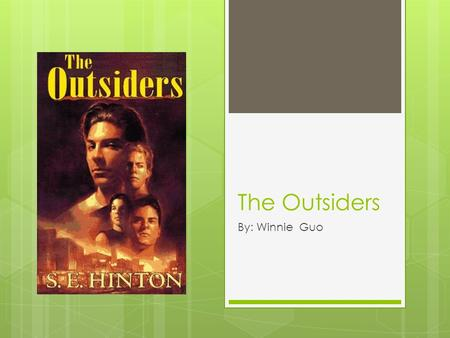 The Outsiders By: Winnie Guo. Illustrations, Graphics, Pictures.