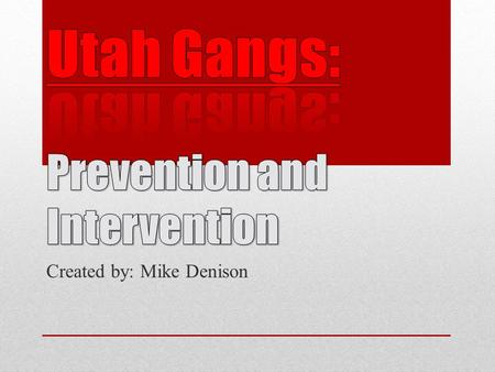 Utah Gangs: Prevention and Intervention