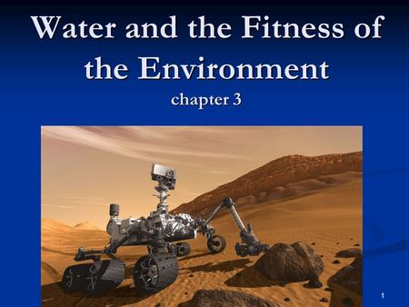 1 Water and the Fitness of the Environment chapter 3.