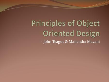 - John Teague & Mahendra Mavani. High Cohesion Low Coupling Old Standards for Object Oriented Programming.