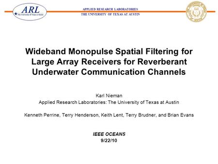 APPLIED RESEARCH LABORATORIES THE UNIVERSITY OF TEXAS AT AUSTIN Wideband Monopulse Spatial Filtering for Large Array Receivers for Reverberant Underwater.