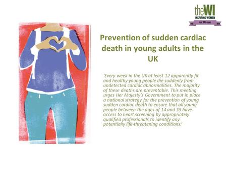 Prevention of sudden cardiac death in young adults in the UK 'Every week in the UK at least 12 apparently fit and healthy young people die suddenly from.