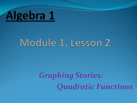 Graphing Stories: Quadratic Functions