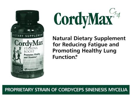 Wild Cordyceps sinensis Clinical Research Studies, Cs-4 Health Benefit No. of studies Respiratory20 Sexual function5 Cardiovascular function4 Free.