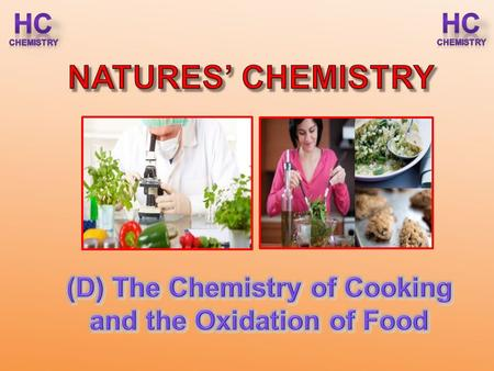 (D) The Chemistry of Cooking and the Oxidation of Food