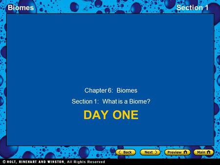 BiomesSection 1 DAY ONE Chapter 6: Biomes Section 1: What is a Biome?