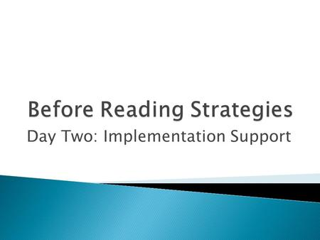 Day Two: Implementation Support.  Implementation Celebrations & Frustrations  Added Support ◦ Before Reading Strategy Menu ◦ Sample lesson sequences.