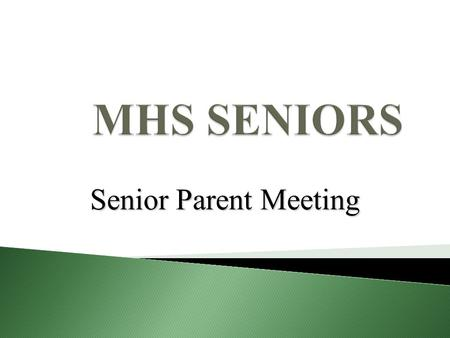 Senior Parent Meeting.  Sherry McLaughlin – Director – ext. 120    Alicia Webber –