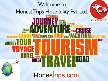 Welcome to Honest Trips Hospitality Pvt. Ltd.. The Management of Honestrips has a strong foundation and rich experience of over 30 Years in diversified.