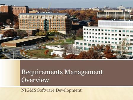 Requirements Management Overview NIGMS Software Development.