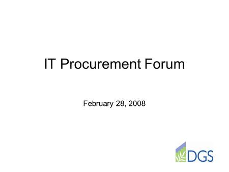 IT Procurement Forum February 28, 2008. Agenda Welcome Background Flexibility Solution Based Procurements Pre-Qualified Vendors Risk Assessment.