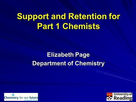 Support and Retention for Part 1 Chemists Elizabeth Page Department of Chemistry.