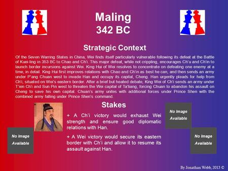 Maling 342 BC Strategic Context Of the Seven Warring States in China, Wei finds itself particularly vulnerable following its defeat at the Battle of Kuei-ling.