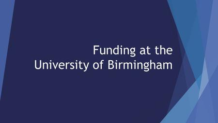 Funding at the University of Birmingham. You don't really need your soul, right?! … … there are plans that a UK-wide postgraduate taught loan may be introduced.