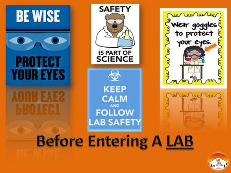 Protect Yourself  Wear the clothing and protective wear identified in your risk assessment  Laboratory aprons must be kept fastened  Don't wear sandals.