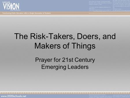 The Risk-Takers, Doers, and Makers of Things Prayer for 21st Century Emerging Leaders.