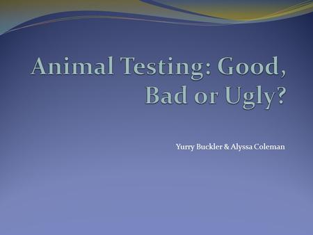 Animal Testing: Good, Bad or Ugly?