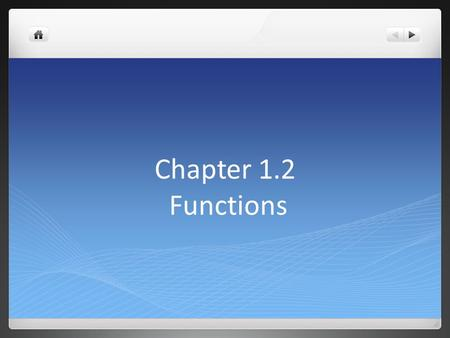 Chapter 1.2 Functions. Function Application The value of one variable often depends on the values of another. The area of a circle depends on its radius.