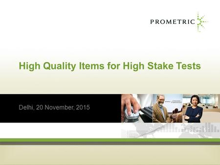 High Quality Items for High Stake Tests Delhi, 20 November, 2015.