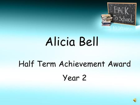 Alicia Bell Half Term Achievement Award Year 2.