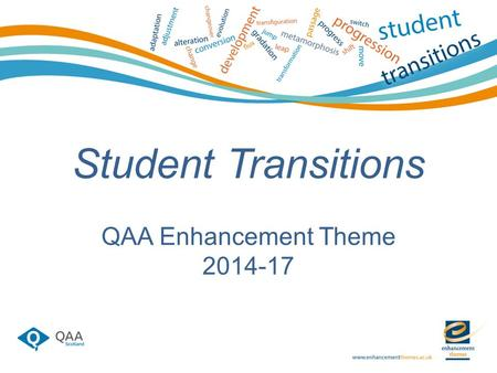 Student Transitions QAA Enhancement Theme 2014-17.