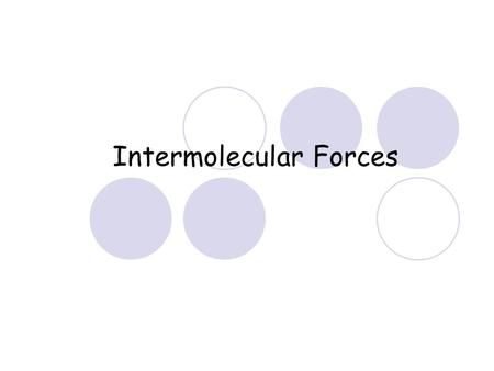 Intermolecular Forces. Review Substances can be placed into four possible categories.  1. Ionic  2. Metallic  3. Network covalent  4. Molecular.