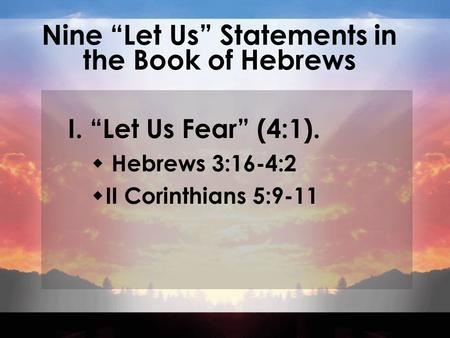 "Nine ""Let Us"" Statements in the Book of Hebrews"