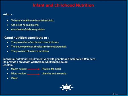Infant and childhood Nutrition -Aim :-  To have a healthy well nourished child.  Achieving normal growth.  Avoidance of deficiency states. -Good nutrition.