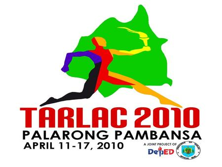 PROGRESS REPORT Preparations for the 2010 PALARONG PAMBANSA (as of February 1, 2010)